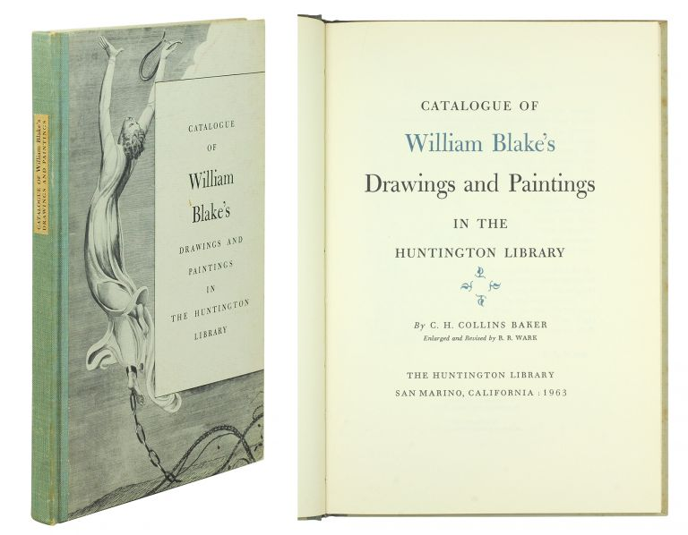 Catalogue of William Blake's Drawings and Paintings in the Huntington Library. Enlarged and revised by R.R. Wark. C. H. Baker.