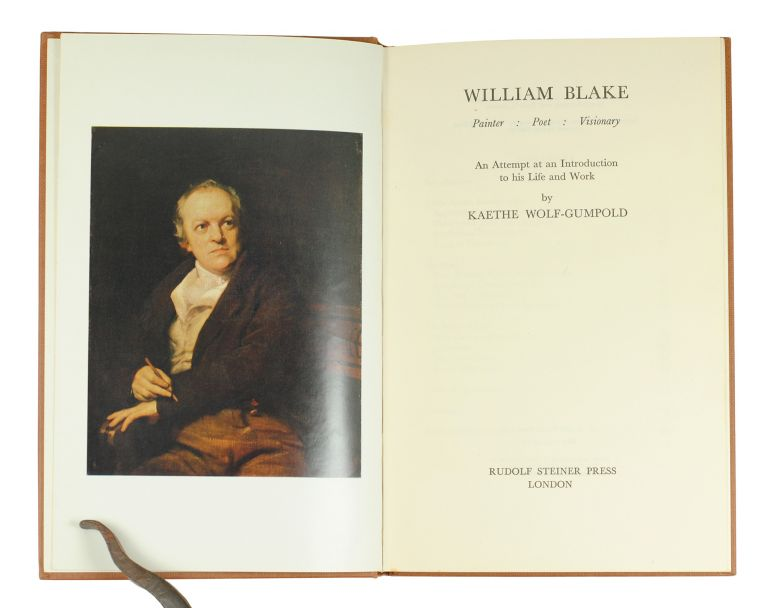 William Blake Painter Poet Visionary. An Attempt at an Introduction to his Life and Work. Kaethe Wolf-Gumpold.
