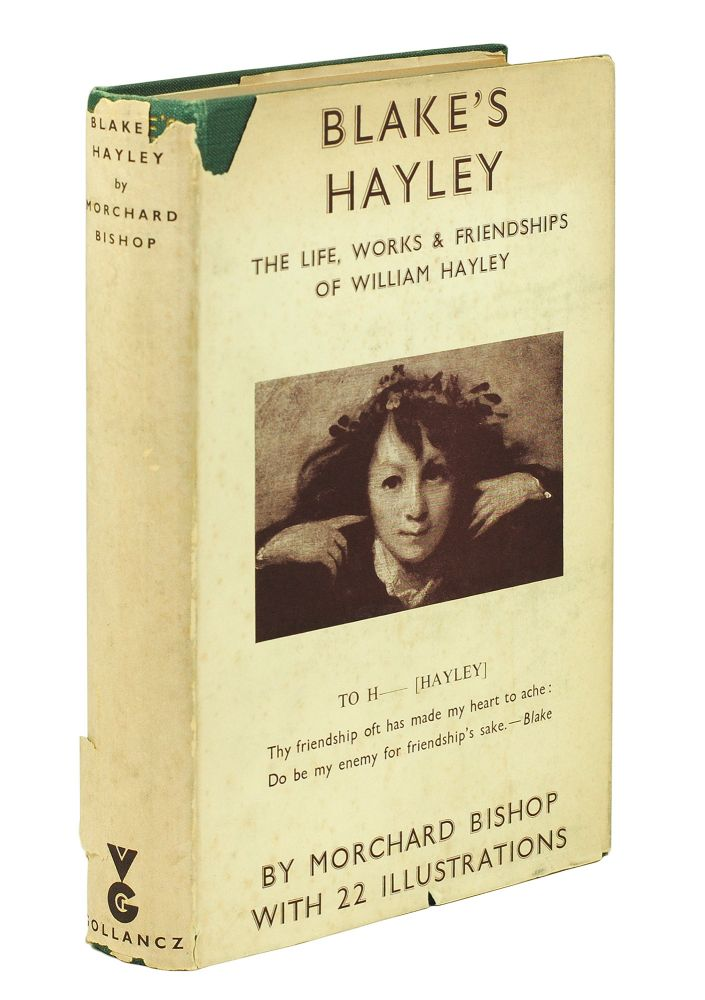 Blake's Hayley. The Life, Works, and Friendships of William Hayley. Morchard Bishop.