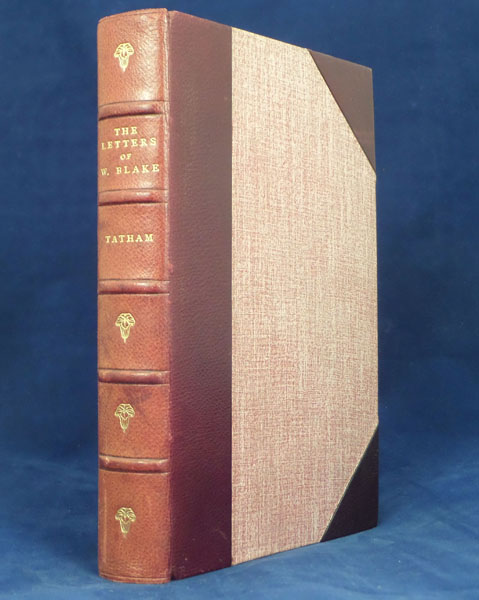 Letters... together with a Life by Frederick Tatham. Edited from the Original Manuscripts with an Introduction and Notes by Archibald G.B. Russell. William. Tatham Blake, Frederick.