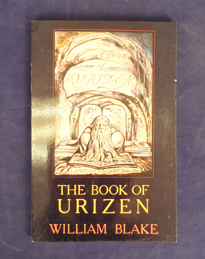 William Blake The Book of Urizen edited and with a Commentary. Kay Parkhurst Easson, Roger R., William Blake.