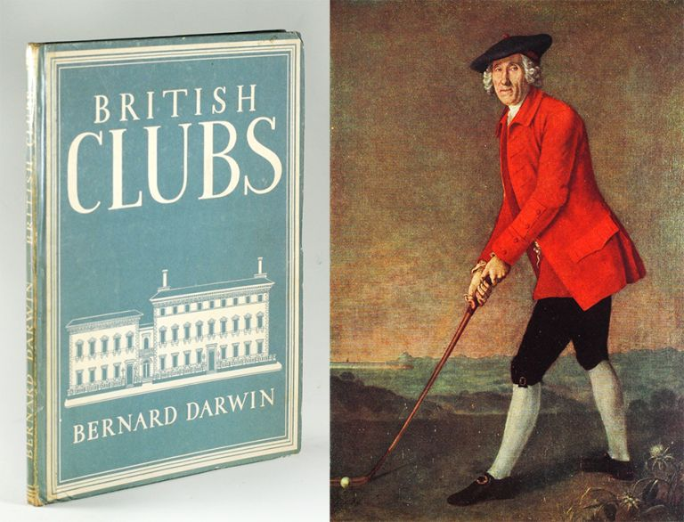 British Clubs. With 8 Plates in Colour and 20 Illustrations in Black & White. Bernard Darwin.