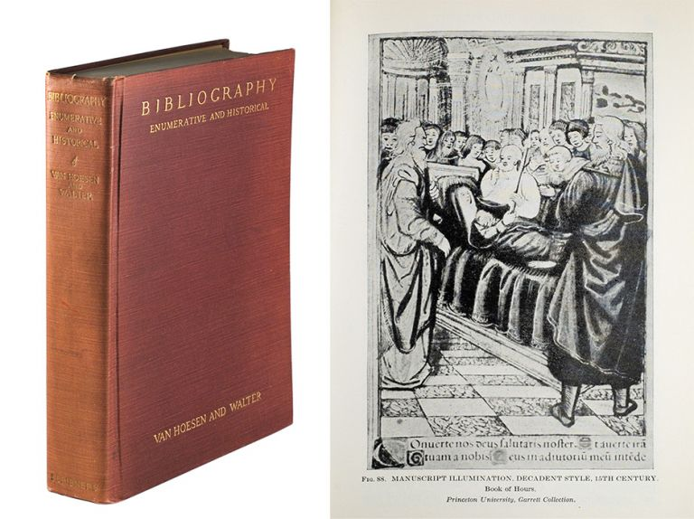 Bibliography. Practical, Enumerative, Historical. An Introductory Manual. Illustrated. Henry Bartlett Van Hoesen, Frank Keller Walter.