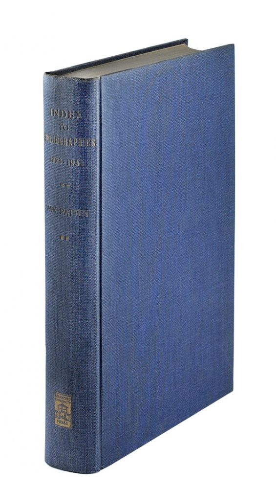 An Index to Bibliographies and Bibliographical Contributions Relating to the Work of American and British Authors 1923-1932. Nathan Van Patten.