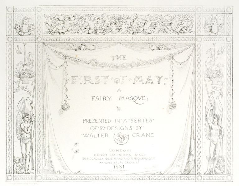 The First of May, A Fairy Masque; Presented in a Series of 52 Designs. Walter Crane.