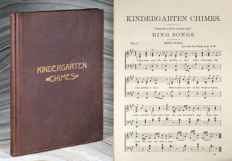 Kindergarten Chimes: A Collection of Songs And Games Composed and Arranged for Kindergartens and Primary Schools. Kate Douglas Wiggin.