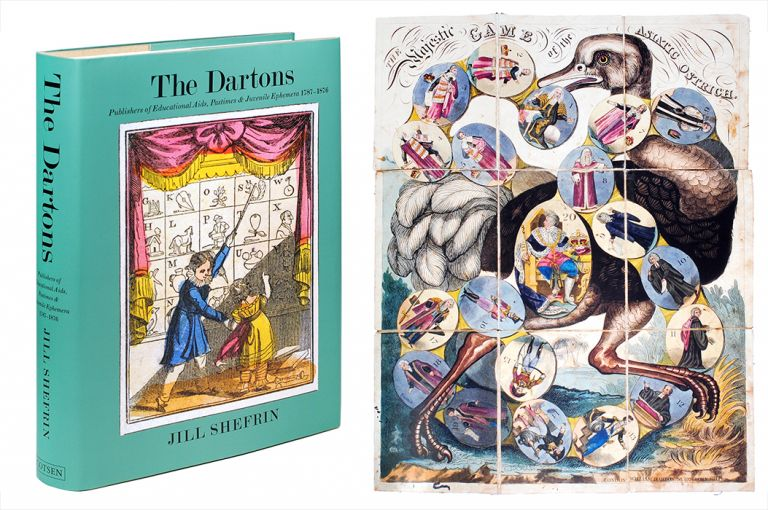 The Dartons: Publishers of Educational Aids Pastimes & Juvenile Ephemera 1787-1876. A Bibliographic Checklist. Together with a description of the Darton Archive as held by the Cotsen Children's Library Princeton University & a brief history of printed teaching aids. Jill Shefrin.