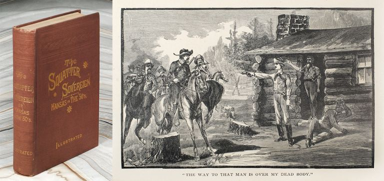 The Squatter Sovereign, or Kansas in the '50's. A Life Picture of the Early Settlement of the Debatable Ground. A Story, Founded Upon Memorable, and Historical Events, Whose Characters Have Been Carefully Chosen to Represent the Various Types of Men, and Women Who Met Upon the Kansas Plains Intent on Settling the Vexed Question as to Whether the Territory Should Come into the Union as a Free, or Slave State...Elegantly Illustrated. Mary A. Humphrey.