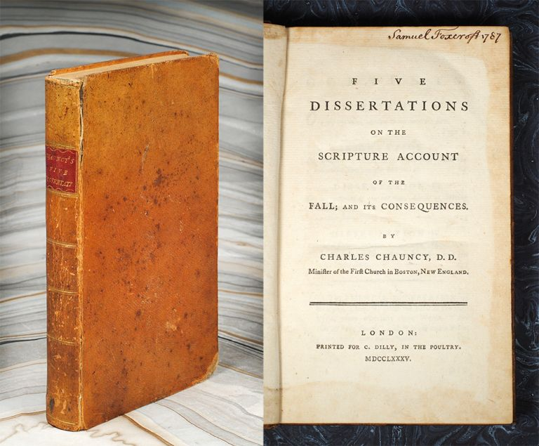 Five Dissertations on the Scripture Account of the Fall. Charles Chauncy.