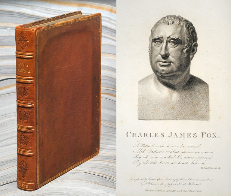 A History of the Early Part of the Reign of James the Second; with an Introductory Chapter. Charles James Fox.