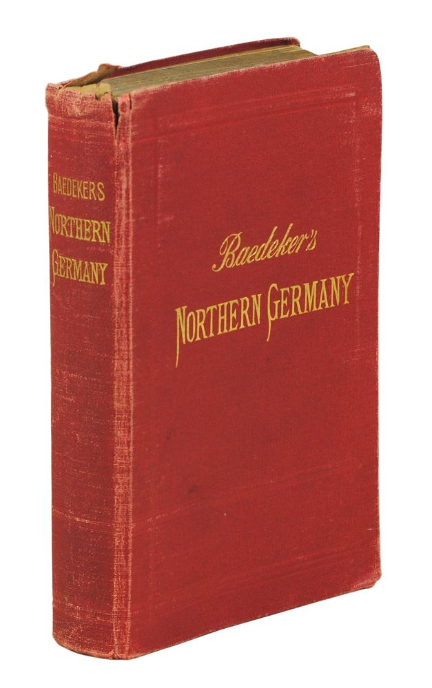 Northern Germany as Far as the Bavarian and Austrian Frontiers. Karl Baedeker.