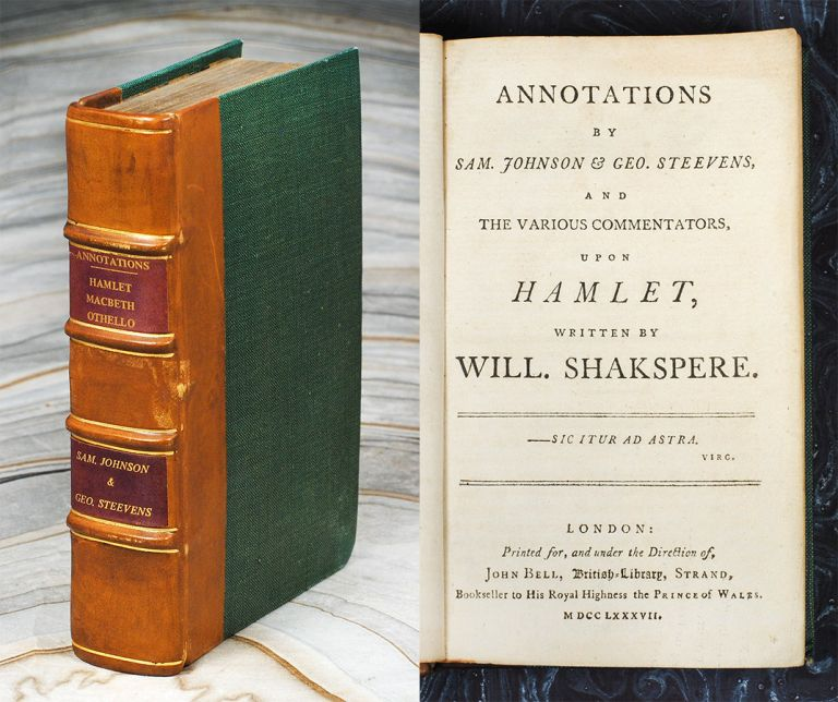 Annotations by Sam. Johnson & Geo. Steevens, and the Various Commentators, upon Hamlet, written by William Shakespere. [bound with] Annotations...upon Macbeth...[bound with] Annotations...Othello. Sam Johnson, Geo Steevens.