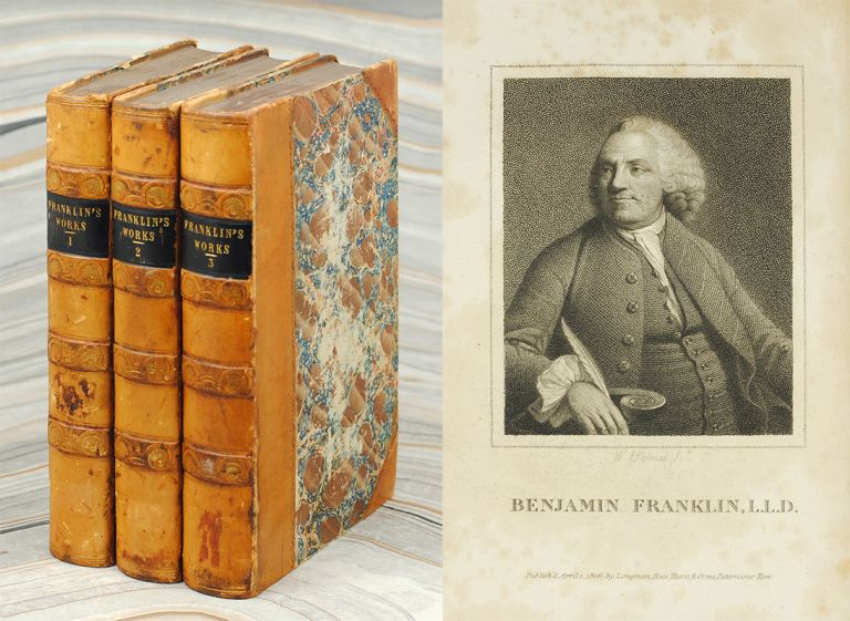 The Complete Works in Philosophy, Politics, and Morals, of the Late Dr. Benjamin Franklin, Now Collected and Arranged, with Memoirs of His Early Life, Written by Himself. Benjamin Franklin.