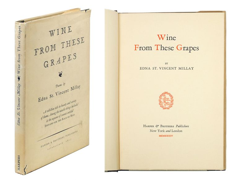Wine From These Grapes. Edna St. Vincent Millay.