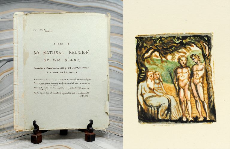 There Is No Natural Religion. By Wm. Blake. Facsimilied at Edmonton Anno 1886 by Wm. Muir, E. Druitt, H.T. Muir, and J.T. Watts. William Blake.