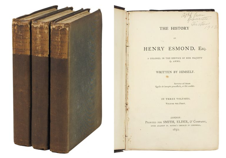 The History of Henry Esmond, Esq. A colonel in the service of Her Majesty Q. Anne. Written by himself. W. M. Thackeray.