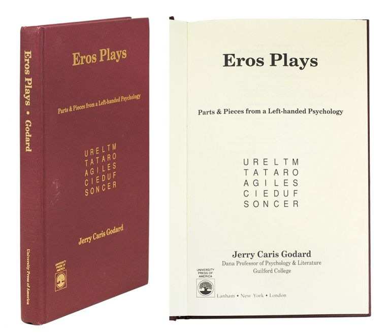 Eros Plays: Parts & Pieces from a Left-handed Psychology. Jerry Caris Godard.