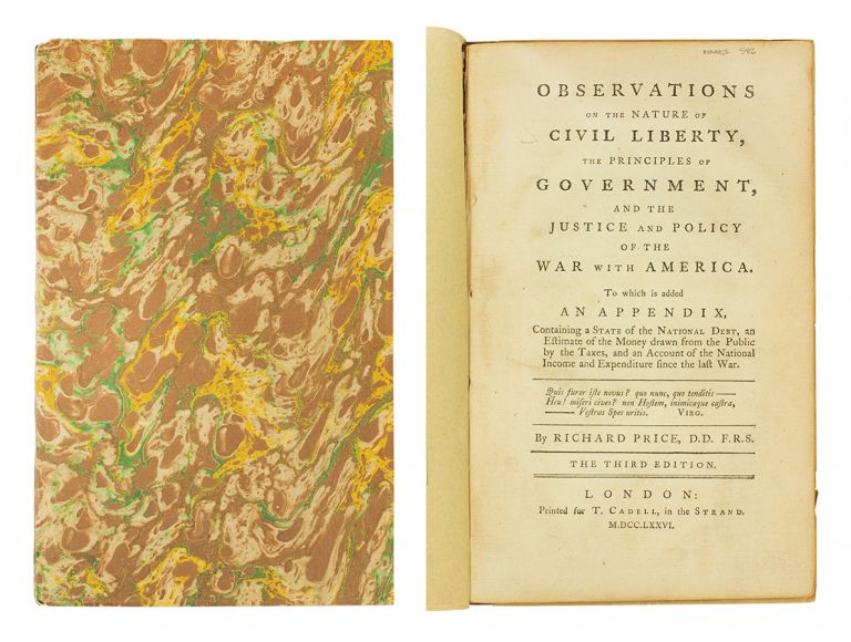 Observations on the nature of civil liberty, the principles of government, and the justice and policy of the war with America. To which is added an appendix, containing a state of the national debt, an estimate of the money drawn from the public by the taxes, and an account of the national income and expenditure since the last war. The Third Edition. Richard Price.