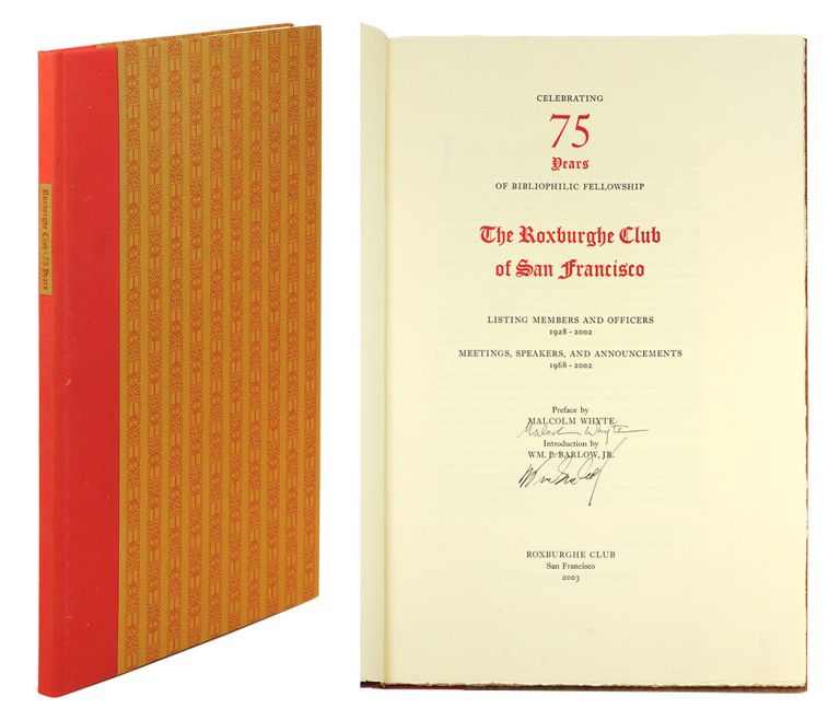 Celebrating 75 Years of Bibliophilic Fellowship. The Roxburghe Club of San Francisco. Malcolm. Barlow Whyte, William P. Jr.