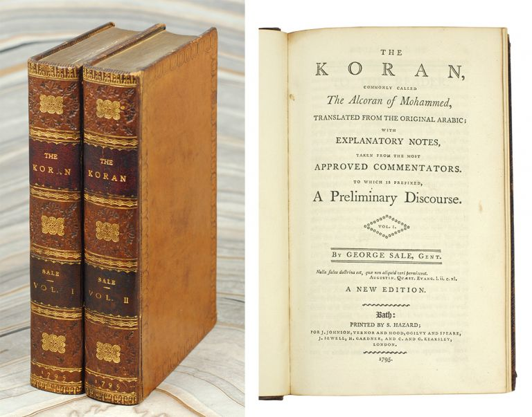 The Koran. Commonly called the Alcoran of Mohammed, translated from the Original Arabic; with explanatory Notes, taken from the most approved Commentators. To which is prefixed, a preliminary Discourse. By George Sale, Gent.. A New Edition. Koran, George Sale.