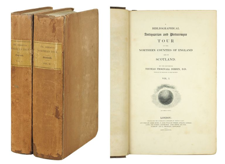A Bibliographical Antiquarian and Picturesque Tour in the Northern Counties of England and Scotland. Thomas Frognall Dibdin.