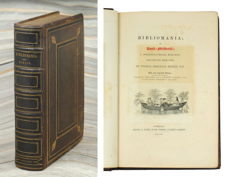Bibliomania; Or, Book-Madness; a Bibliographical Romance. Illustrated with cuts... New and Improved edition, to which are now added, Preliminary Observations, and a Supplement, including a Key to the Assumed Characters in the Drama. Thomas Frognall Dibdin.