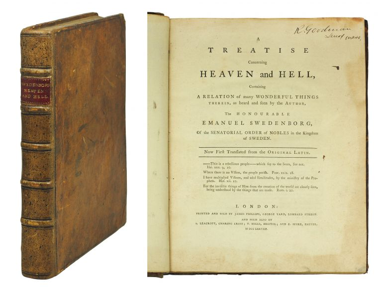 A Treatise concerning Heaven and Hell, containing a relation of many wonderful things therein, as heard and seen by the author, the Honourable Emanuel Swedenborg, Of the Senatorial Order of Nobles in the Kingdom of Sweden. Now first translated from the original Latin. Emanuel Swedenborg.