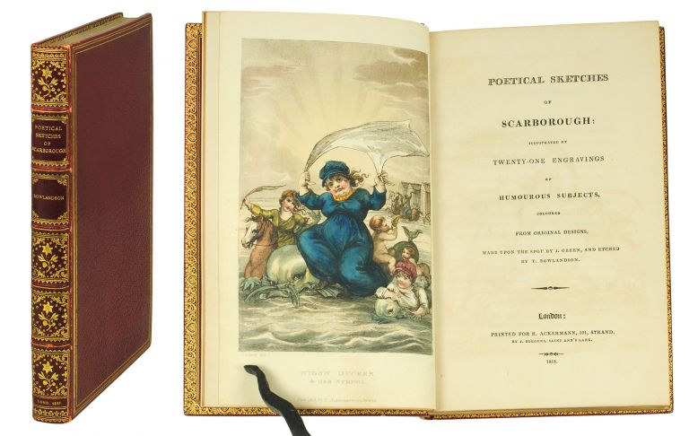 Poetical Sketches of Scarborough: Illustrated by Twenty-One Engravings of Humorous Subjects, coloured from original designs, made upon the spot by J. Green, and etched by T. Rowlandson. Thomas Rowlandson, J. Green, illustrators.