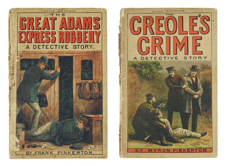 The Creole's Crime: A New Orleans Detective Story. [and] The Great Adams Express Robbery. Myron and Frank Pinkerton.