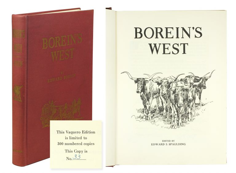 Borein's West: Leaves from the Sketchbook of the last artist of the Longhorn Era. Edward Borein, Edward S. Spaulding.