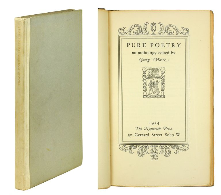 Pure Poetry, an Anthology edited by George Moore. George Moore.