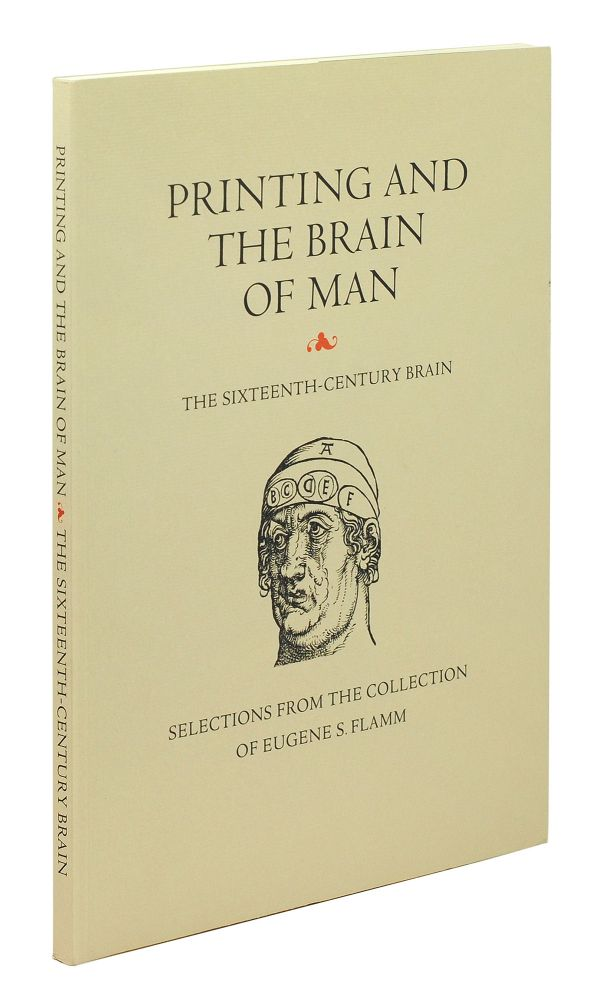 Printing and the Brain of Man: The Sixteenth Century Brain. An exhibition and catalogue from the collection of Eugene S. Flamm. Eugene Flamm.