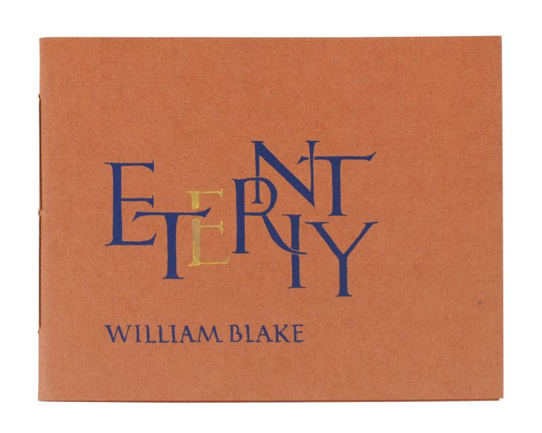 Eternity. [He who binds to himself a loy]. William Blake.
