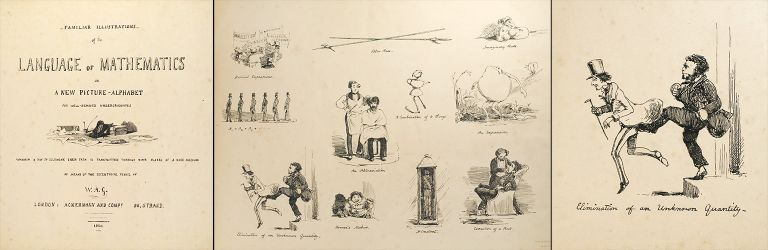 Familiar Illustrations of the Language of Mathematics, or, A new Picture-alphabet for well-behaved Undergraduates; wherein a Ray to illumine their Path is transmitted through Nine Plates of a Rare Medium by means of the Eccentrical Pencil of W.A.G. [bound with] Cambridge Customs and Costumes. John Lewis Roget.