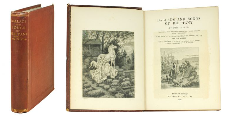 """Ballads and Songs of Brittany. By Tom Taylor. Translated from the """"Barsaz-Breiz"""" of Vicomte Hersart de la Villemarqué. With Some of the Original Melodies Harmonized by Mrs. Tom Taylor. Tom Taylor."""