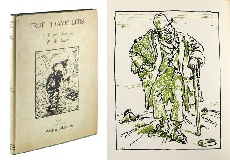 True Travellers. A Tramp's Opera in Three Acts by William H. Davies. With Decorations by William Nicholson. W. H. DAVIES.