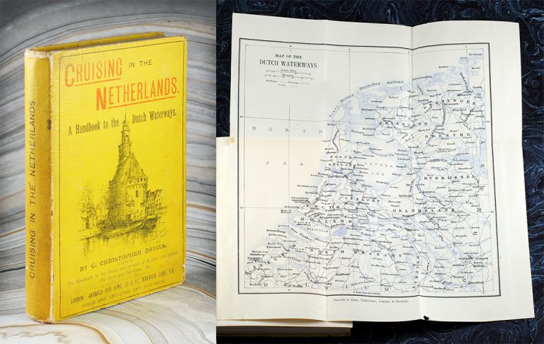 Cruising in the Netherlands. A Handbook to certain of the Rivers and Canals of Holland, Friesland, and the North of Belgium. G. Christopher DAVIES.