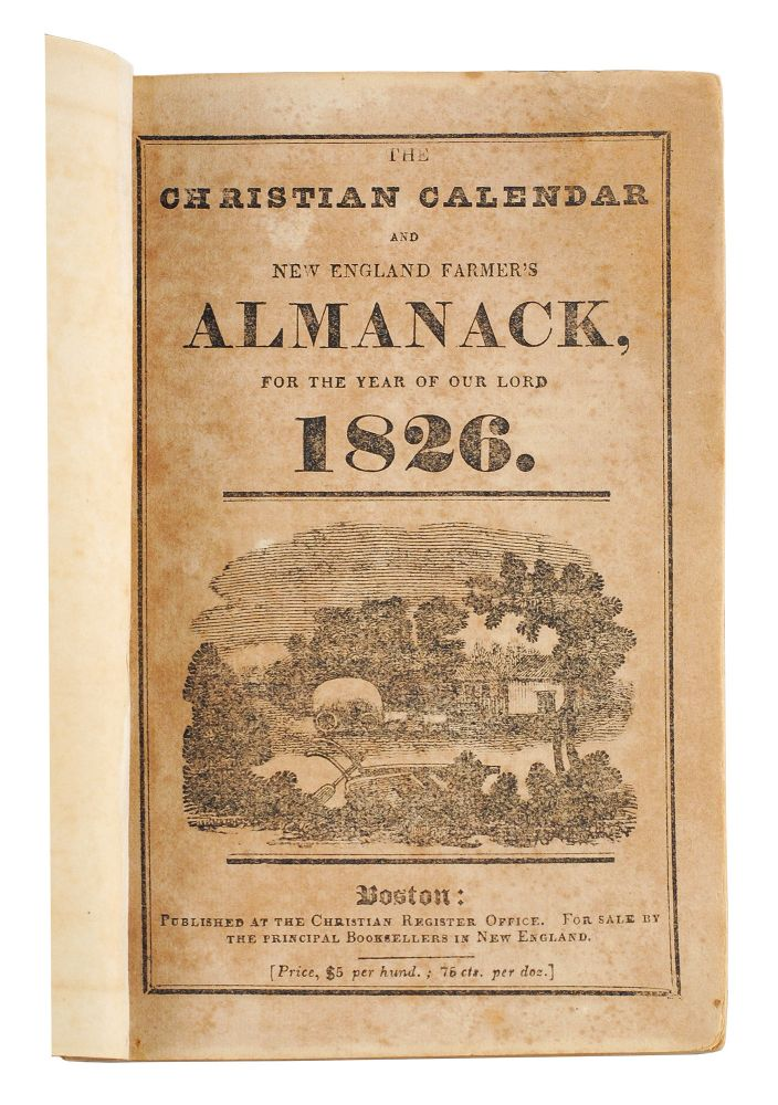 The Christian Calendar and New England Farmer's Almanack, for the Year of our Lord 1826. Anonymous.