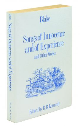 Songs of Innocence and of Experience, and Other Works....With a selective appendix of shorter...
