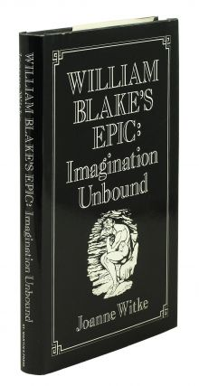 William Blake's Epic: Imagination Unbound. Joanne Witke