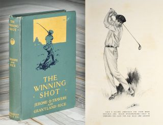 The Winning Shot. By Jerome D. Travers, Open Champion and Four Times Golf Champion of the United...