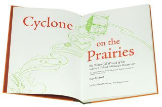 Cyclone on the Prairies: The Wonderful Wizard of Oz and Arts and Crafts of Publishing in Chicago, 1900 [with] A Bookbinder;s Analysis of the First Edition of the Wonderful Wizard of Oz.