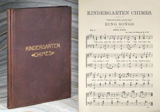 Kindergarten Chimes: A Collection of Songs And Games Composed and Arranged for Kindergartens and...