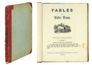 Fables by Walter Brown. With Cuts by Thomas Bewick. Thomas Bewick