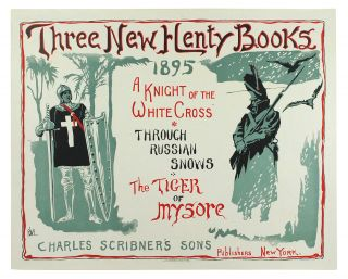 Three New Henty Books, 1895. A Knight of the White Cross. Through Russian Snows. The Tiger of...