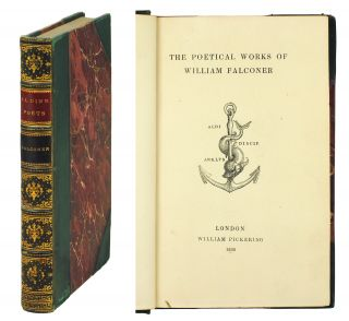 The Aldine Edition of the British Poets. The Poetical Works of William Falconer. William. Mitford...