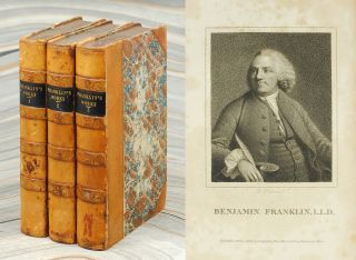 The Complete Works in Philosophy, Politics, and Morals, of the Late Dr. Benjamin Franklin, Now...