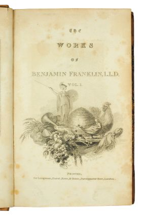 The Complete Works in Philosophy, Politics, and Morals, of the Late Dr. Benjamin Franklin, Now Collected and Arranged, with Memoirs of His Early Life, Written by Himself.