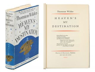 Heaven's My Destination. Thornton Wilder