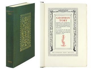 Geofroy Tory Painter and Engraver: First Royal Printer: Reformer of Orthography and Typography...